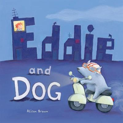 Eddie and Dog (Hardback)