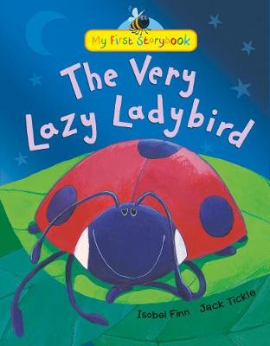 The Very Lazy Ladybird - My First Storybook (Hardback)