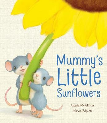 Mummy's Little Sunflowers (Hardback)