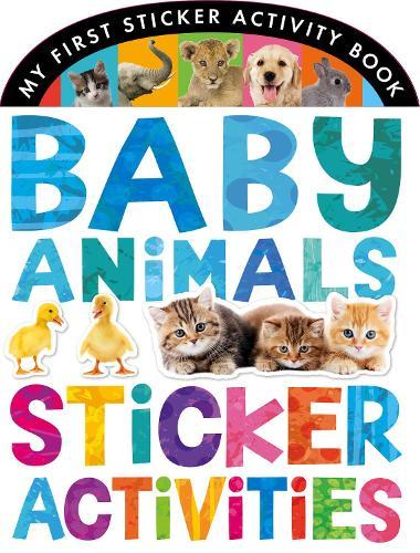 Baby Animals Sticker Activities - My First Sticker Activity Book