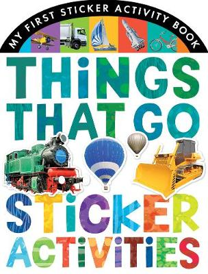 Things That Go Sticker Activities - My First Sticker Activity Book