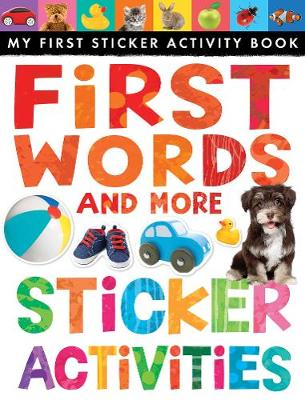 First Words and More Sticker Activities - My First Sticker Activity Book