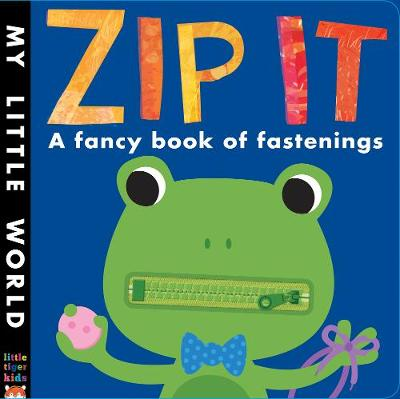 Zip It: A fancy book of fastenings - My Little World