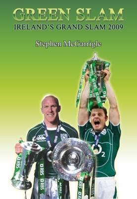 Green Slam: Ireland's Grand Slam 2009 (Paperback)