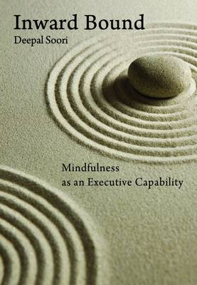 Inwardbound: Mindfulness as an Executive Capability (Paperback)