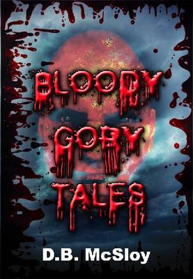 Bloody Gory Tales (Paperback)