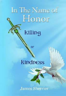 In the Name of Honor: Killing of Kindness (Paperback)