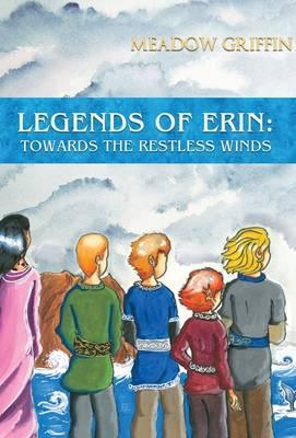Legends of Erin: Towards the Restless Winds (Paperback)