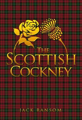 The Scottish Cockney (Paperback)