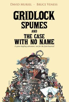 Gridlock Spumes and the Case with No Name (Paperback)