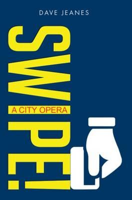 Swipe! A City Opera (Paperback)