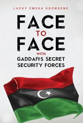 Face to Face With Gaddafi's Secret Security Forces (Paperback)