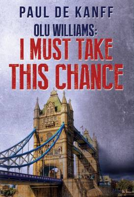 Olu Williams- I Must Take This Chance (Paperback)