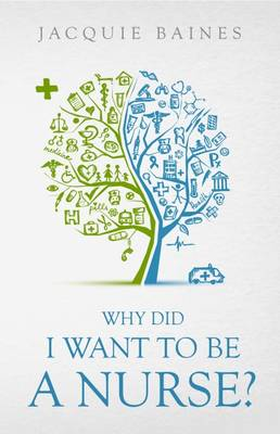 Why Did I Want to be a Nurse? (Paperback)