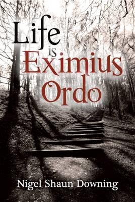 Life is Eximius Ordo (Paperback)