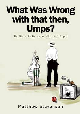 What Was Wrong with That Then, Umps? (Paperback)