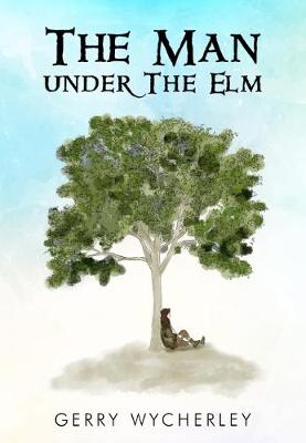 The Man Under the Elm (Paperback)