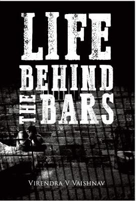 Life Behind the Bars (Paperback)
