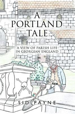 A Portland Tale: A View Of Parish Life In Georgian England (Paperback)