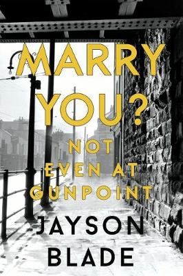 Marry You? Not Even at Gunpoint (Paperback)