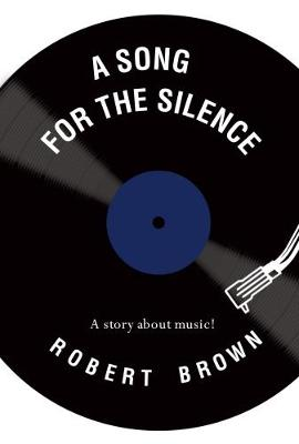 A Song for the Silence (Paperback)