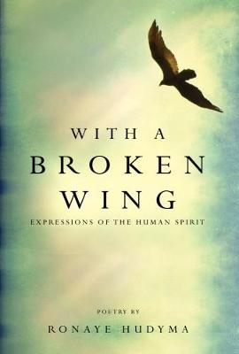 With a Broken Wing: Expressions of the Human Spirit (Paperback)