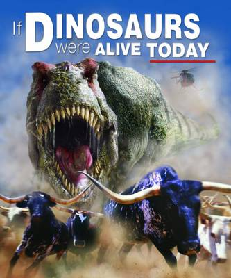 If Dinosaurs Were Alive Today (Paperback)