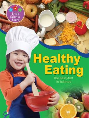 Little Science Stars: Healthy Eating - Little Science Stars (Paperback)