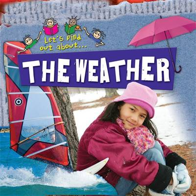 Let's Find Out About the Weather - Let's Find Out About... (Paperback)