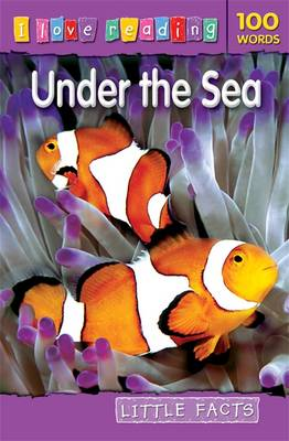 Little Facts 100 Words: Under the Sea - I Love Reading (Paperback)