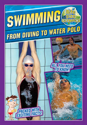 Bite-Sized Olympics: Swimming from Diving to Water Polo - Bite-Sized Olympics (Paperback)