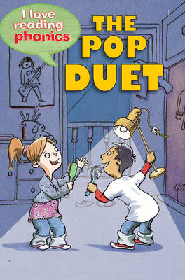 I Love Reading Phonics Level 3: The Pop Duet - I Love Reading Phonics (Hardback)