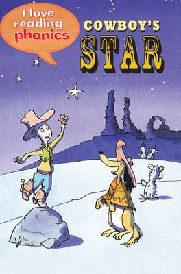 I Love Reading Phonics Level 1: Cowboy's Star - I Love Reading Phonics (Hardback)