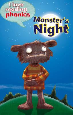 I Love Reading Phonics Level 4: Monster's Night - I Love Reading Phonics (Hardback)