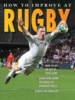 How to Improve at Rugby - How to Improve at (Paperback)