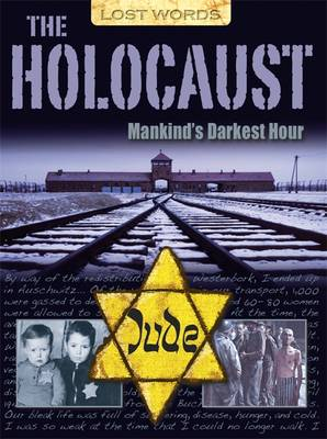Lost Words the Holocaust: Mankind's Darkest Hour - Lost Words (Paperback)