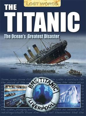 Lost Words the Titanic: The Ocean's Greatest Disaster - Lost Words (Paperback)