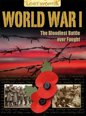 Lost Words World War I: The Bloodiest Battle Ever Fought - Lost Words (Paperback)