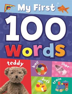 My First 100 Words - My First 100... (Hardback)