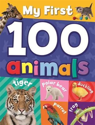 My First 100 Animals - My First 100... (Hardback)