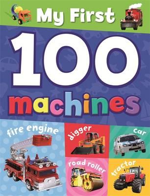 My First 100 Machines - My First 100... (Hardback)