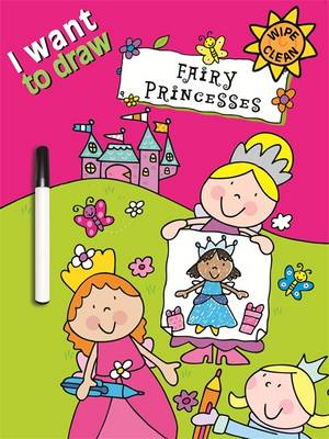 I Want to Draw Fairy Princesses (Paperback)