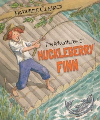 The Adventures of Huckleberry Finn - Favourite Classics (Hardback)