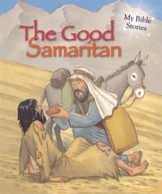 My Bible Stories: The Good Samaritan - My Bible Stories (Hardback)