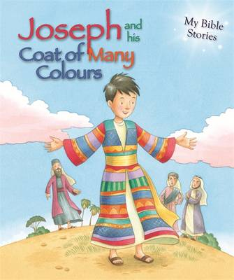 My Bible Stories: Joseph and His Coat of Many Colours (Hardback)