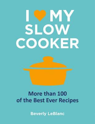 I Love My Slow Cooker (Hardback)