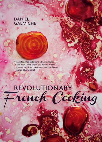 Revolutionary French Cooking (Hardback)