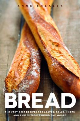 Bread: Over 60 breads, rolls and cakes plus delicious recipes using them (Hardback)