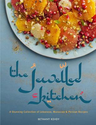 The Jewelled Kitchen: A Stunning Collection of Lebanese, Moroccan, and Persian Recipes (Paperback)