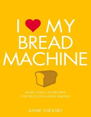 I Love My Bread Machine (Paperback)